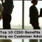 Top 10 CISO Benefits of Participating on Customer Advisory Boards