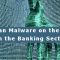 Trojan Malware on the Rise in the Banking Sector