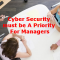 How to make cyber security a priority for your managers