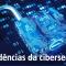 Três tendências da cibersegurança