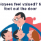 Do your employees feel valued? 64% have one foot out the door