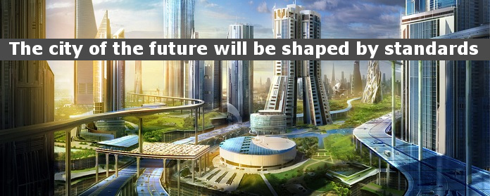 City of the future shaped by standards