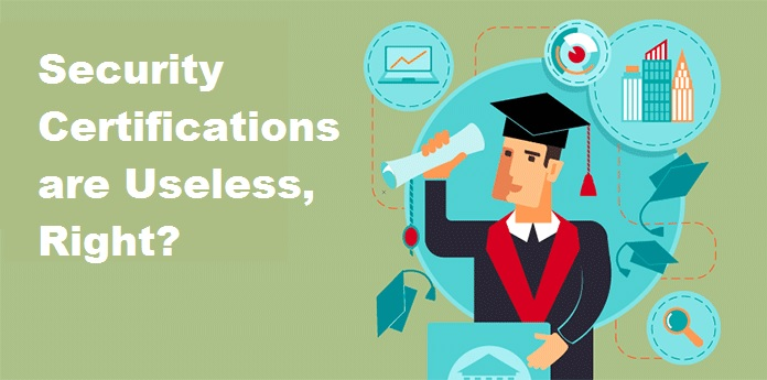 Security Certifications are Useless, Right?