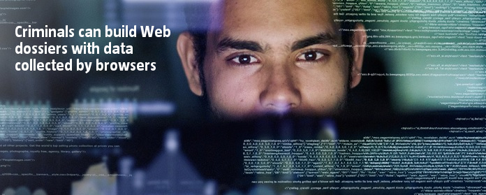 Criminals can build Web dossiers with data collected by browsers