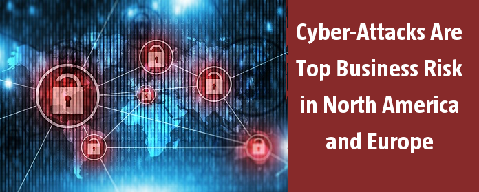 Cyber-Attacks Are Top Business Risk in North America and Europe
