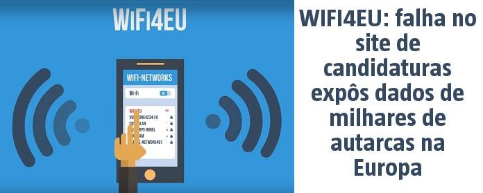 WIFI4EU: falha no site de candidaturas expôs dados de milhares de autarcas na Europa