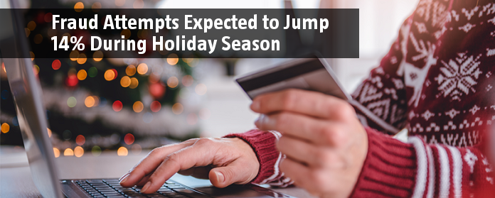 Fraud Attempts Expected to Jump 14% During Holiday Season