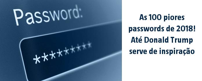 As 100 piores passwords de 2018! Até Donald Trump serve de inspiração