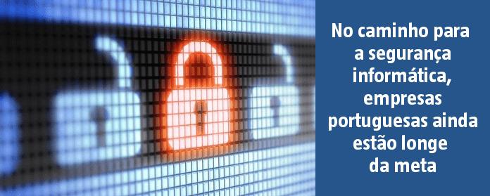 No caminho para a segurança informática, empresas portuguesas ainda estão longe da meta