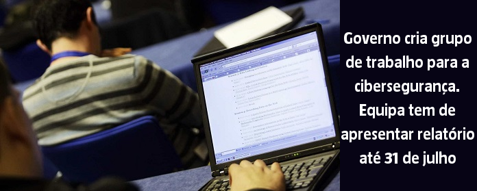 Governo cria grupo de trabalho para a cibersegurança. Equipa tem de apresentar relatório até 31 de julho
