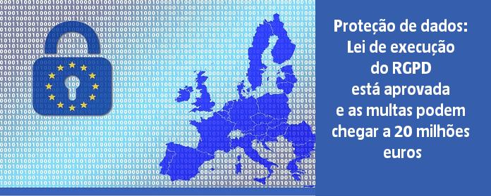 Proteção de dados: Lei de execução do RGPD está aprovada e as multas podem chegar a 20 milhões euros
