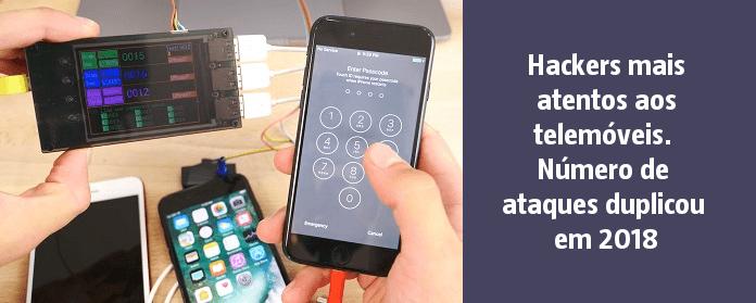Hackers mais atentos aos telemóveis. Número de ataques duplicou em 2018