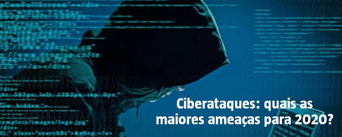 Ciberataques: quais as maiores ameaças para 2020?