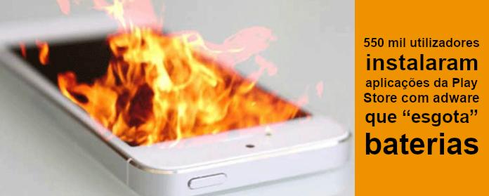 """550 mil utilizadores com aplicações com adware que """"esgota"""" baterias"""