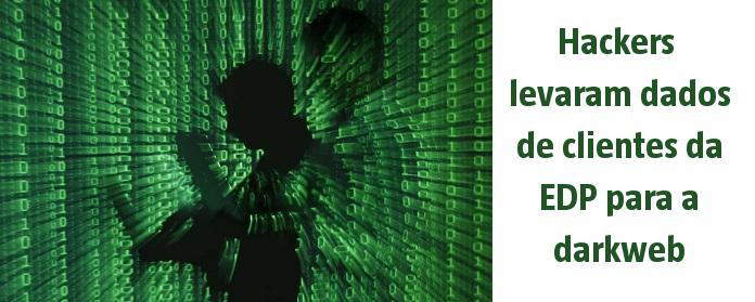 Hackers levaram dados de clientes da EDP para a darkweb
