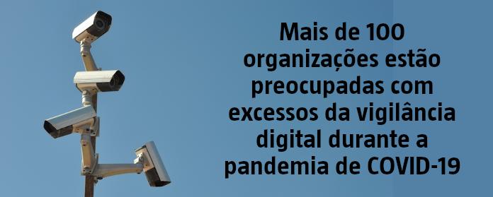 Mais de 100 organizações estão preocupadas com excessos da vigilância digital durante a pandemia de COVID-19