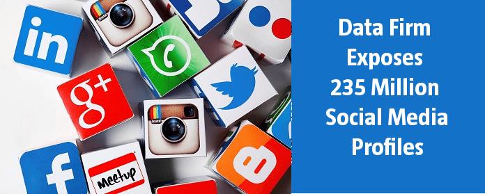 Data Firm Exposes 235 Million Social Media Profiles