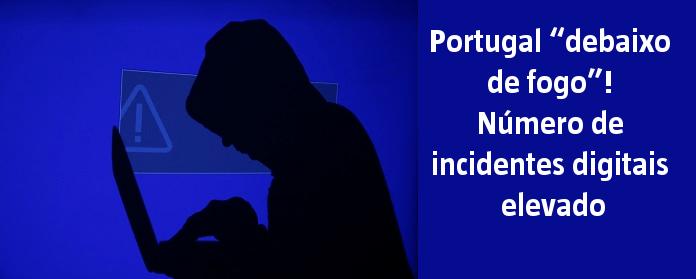 """Portugal """"debaixo de fogo""""! Número de incidentes digitais elevado"""" width="""