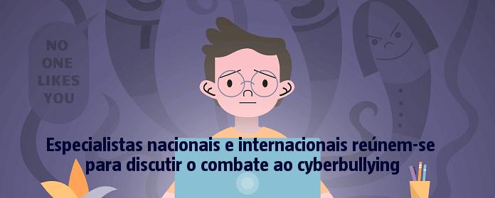 """Especialistas nacionais e internacionais reúnem-se em outubro para discutir o combate ao cyberbullying"""" width="""